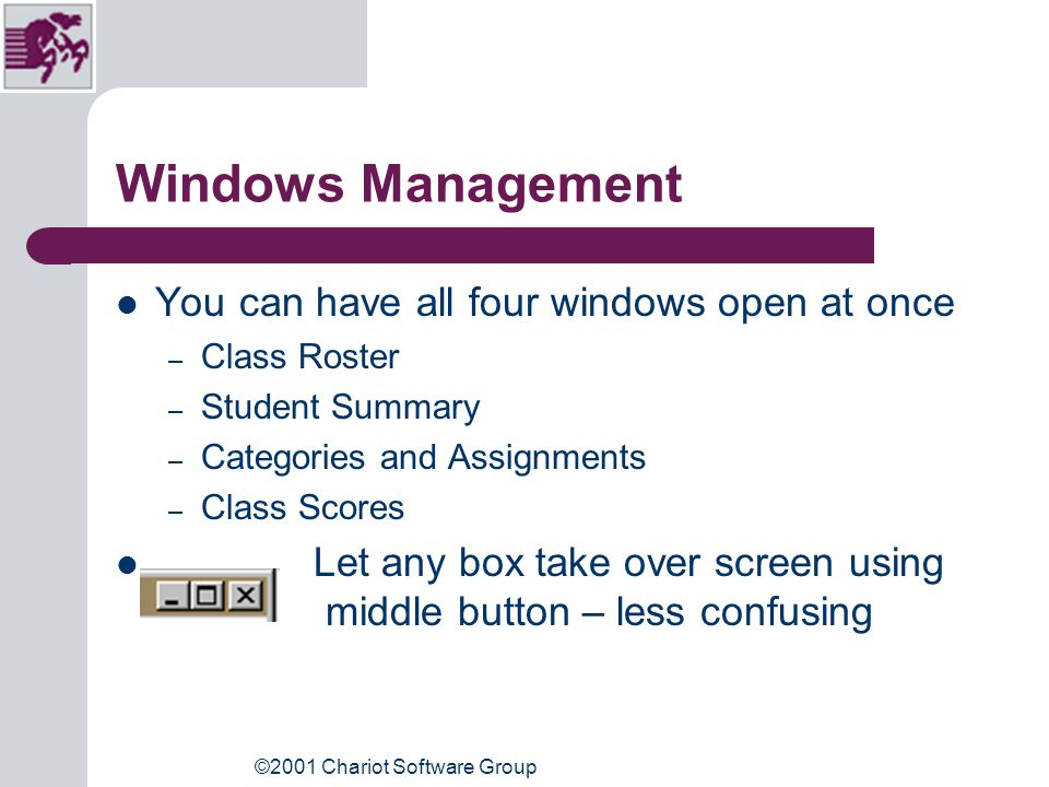 ©2001 Chariot Software Group The Windows