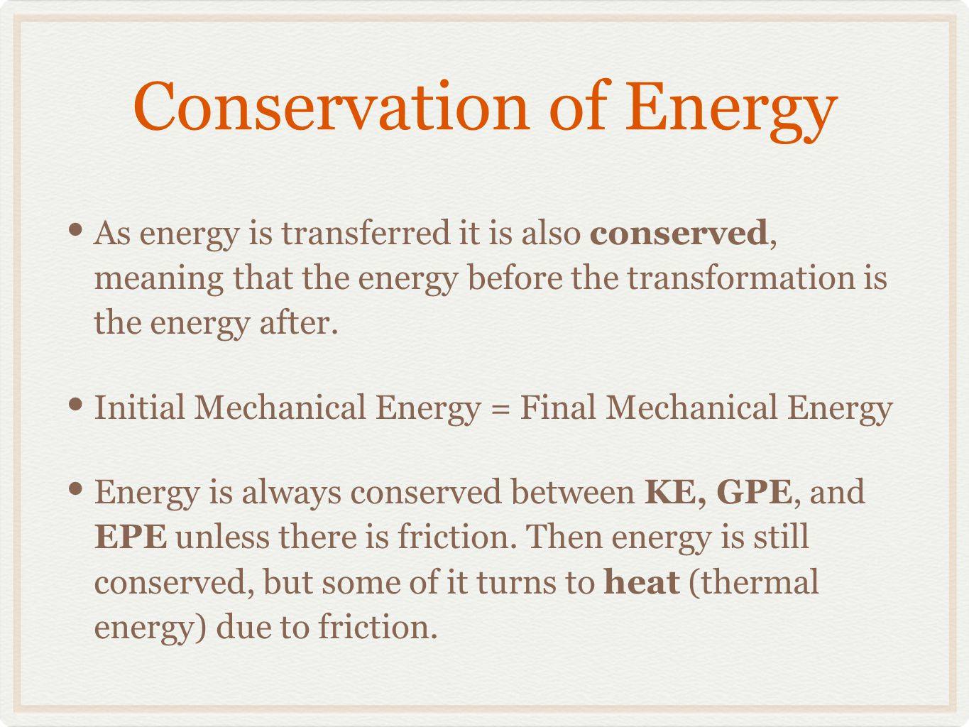 conservation of energy. what is energy? energy makes change possible