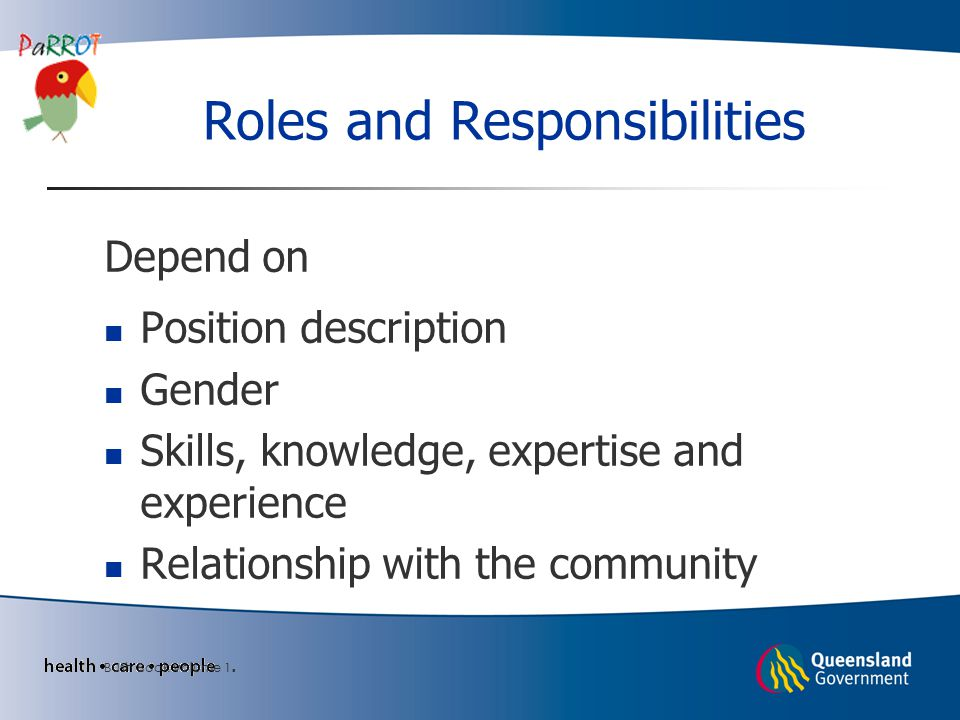 Roles and Responsibilities Depend on Position description Gender Skills, knowledge, expertise and experience Relationship with the community Bush Book volume 1.