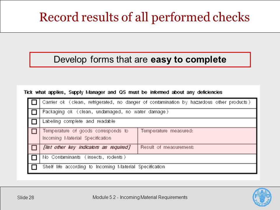 Slide 28 Module Incoming Material Requirements Record results of all performed checks Develop forms that are easy to complete