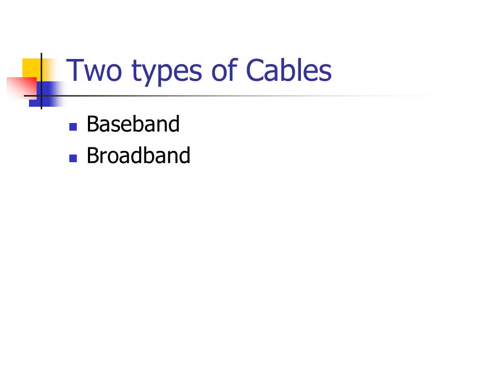 Two types of Cables Baseband Broadband