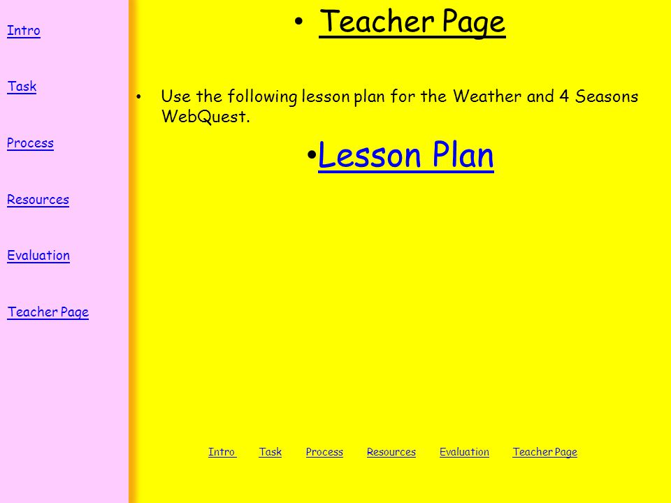 Use the following lesson plan for the Weather and 4 Seasons WebQuest.