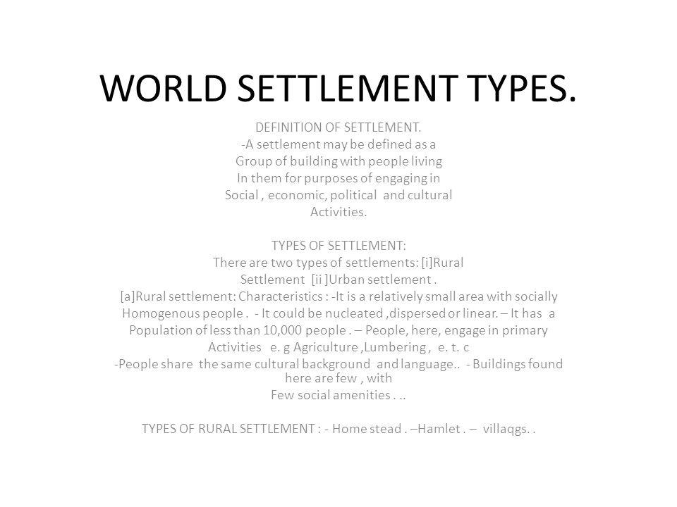 WORLD SETTLEMENT TYPES  DEFINITION OF SETTLEMENT  -A