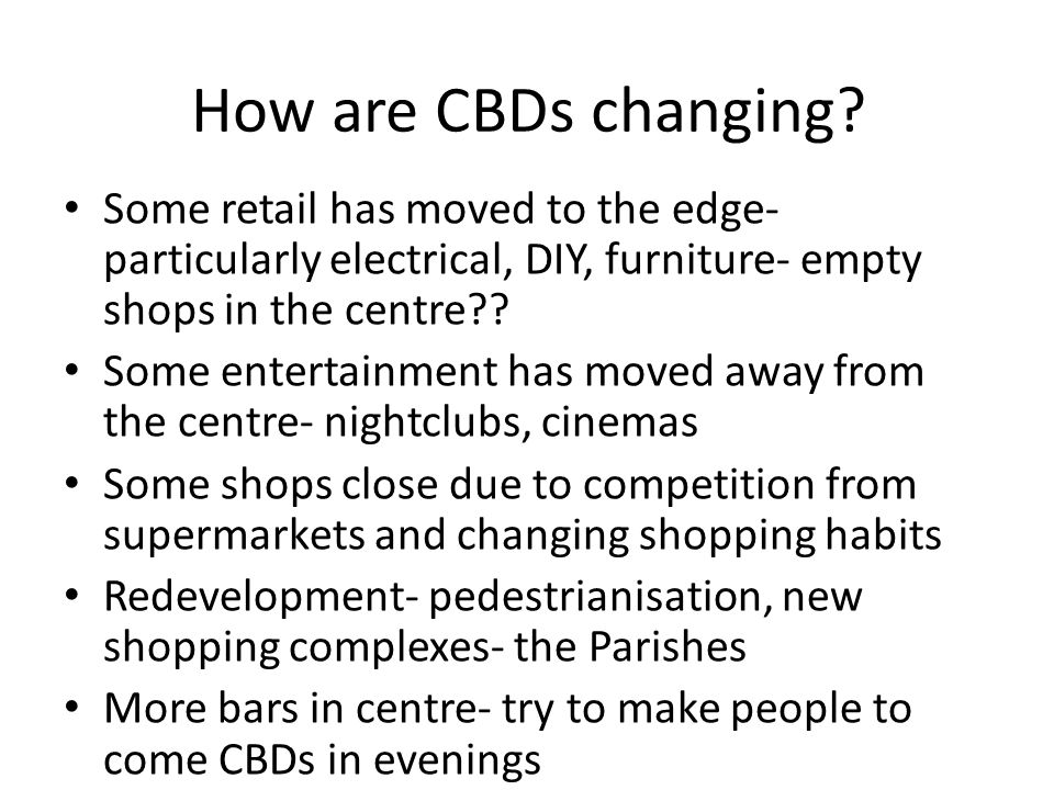 How are CBDs changing.
