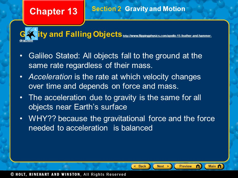 < BackNext >PreviewMain Section 2 Gravity and Motion Chapter 13 Gravity and Falling Objects http ://  drop.htmlhttp ://  drop.html Galileo Stated: All objects fall to the ground at the same rate regardless of their mass.