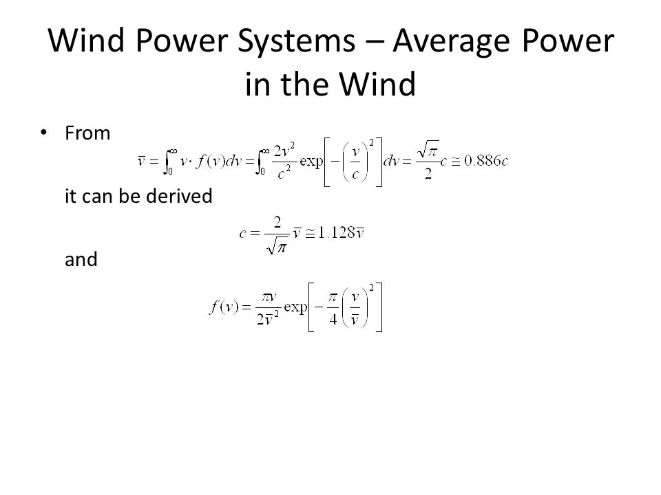 Wind Power Systems – Average Power in the Wind From it can be derived and