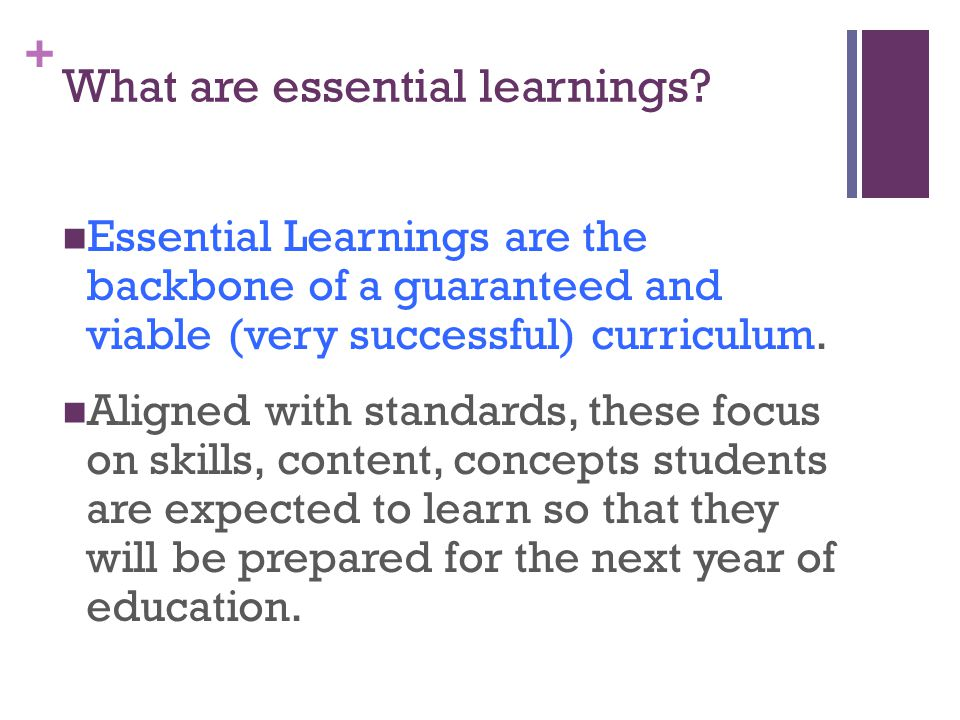+ What are essential learnings.