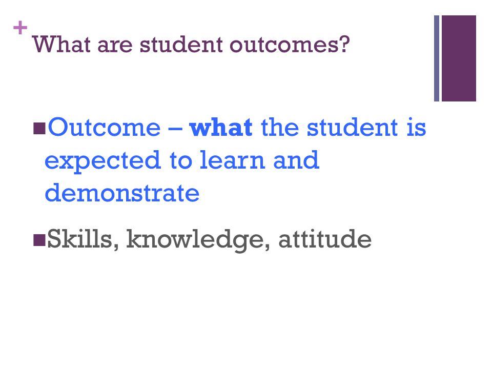 + What are student outcomes.
