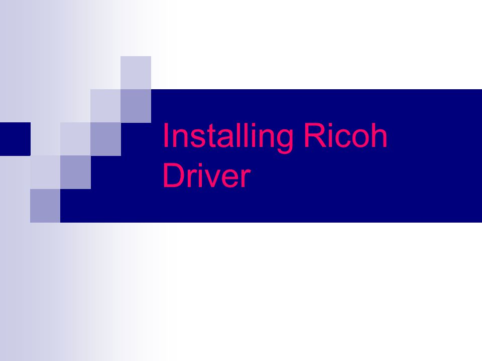 Installing Ricoh Driver  Items you need to know IP address