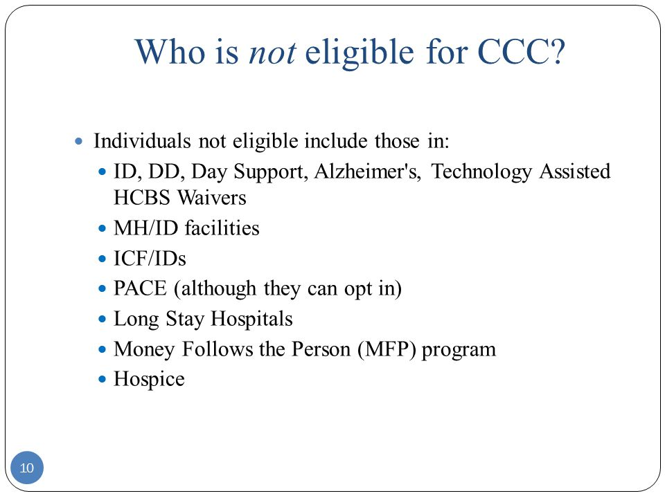Who is not eligible for CCC.