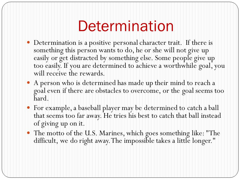 determination determination is a positive personal character trait