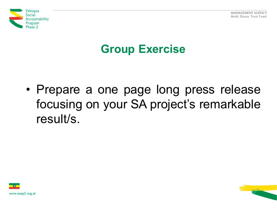 Group Exercise Prepare a one page long press release focusing on your SA project's remarkable result/s.
