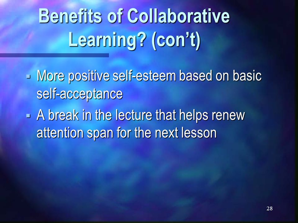28 Benefits of Collaborative Learning.