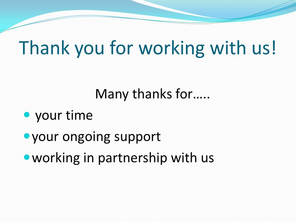 Thank you for working with us. Many thanks for…..