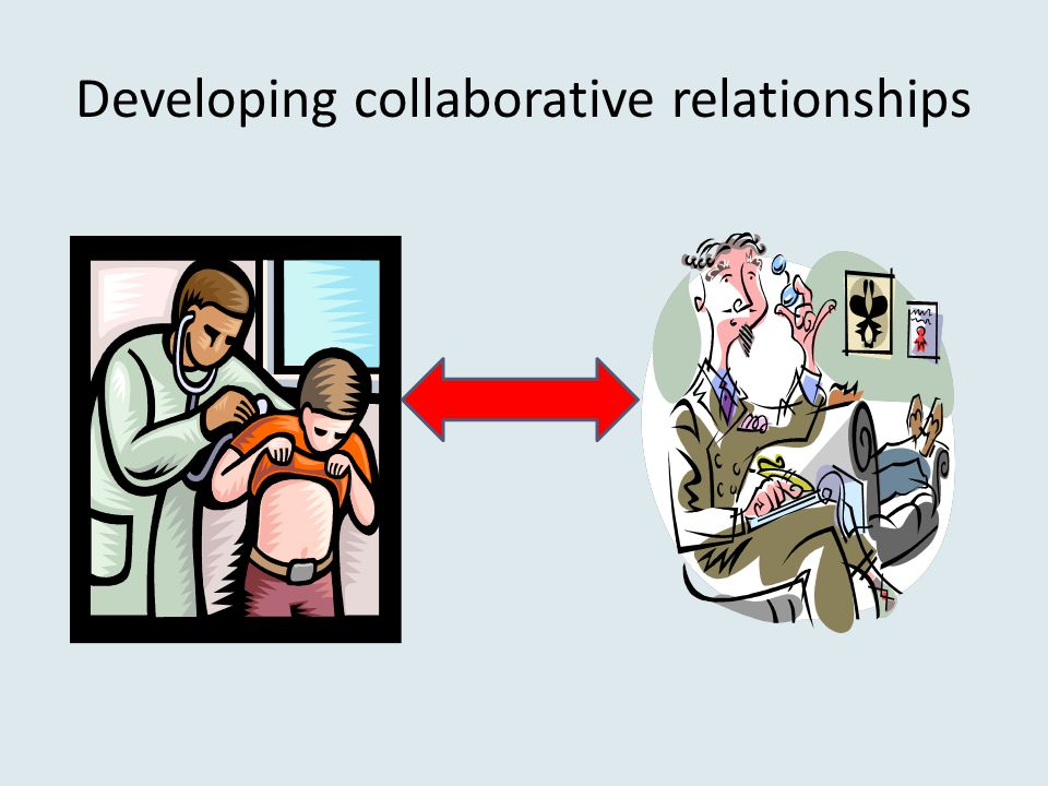 Developing collaborative relationships