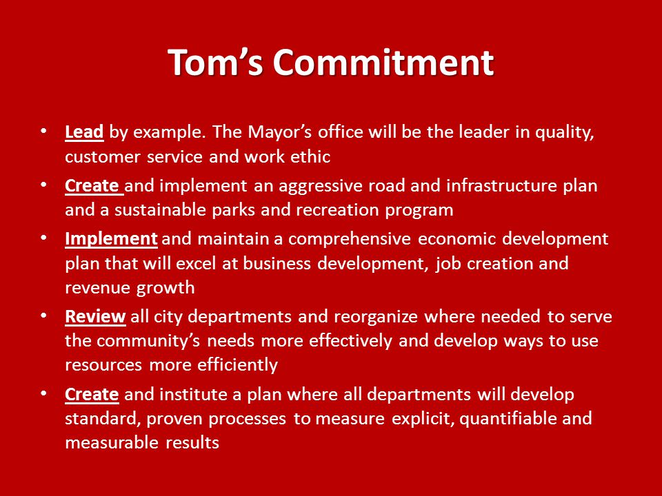 Tom S Commitment Lead By Example The Mayor S Office Will Be The