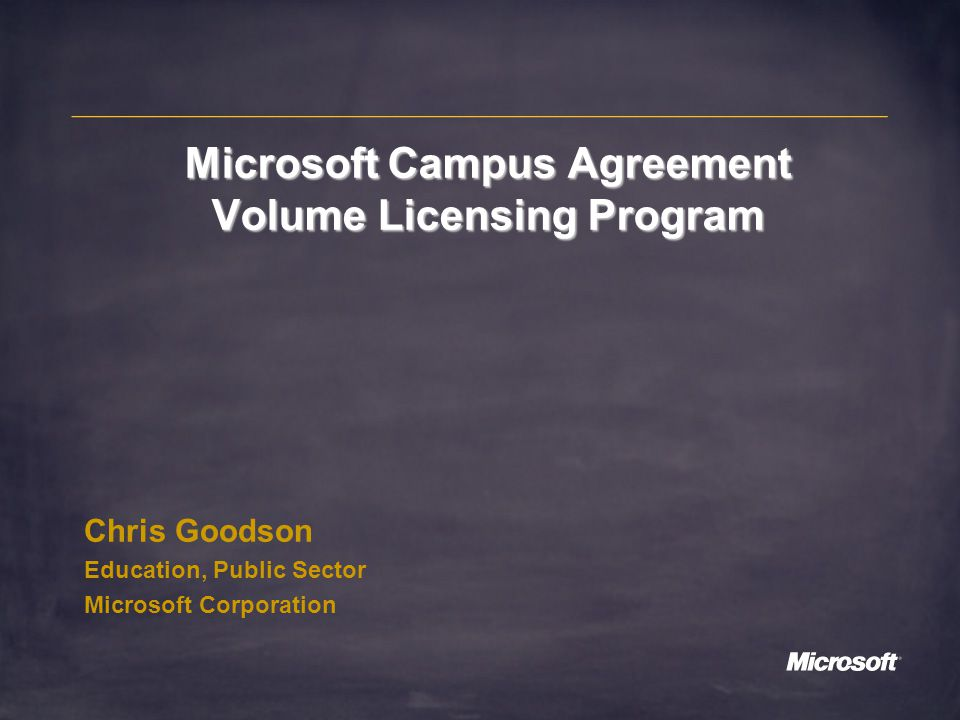 Microsoft Campus Agreement Volume Licensing Program Chris Goodson