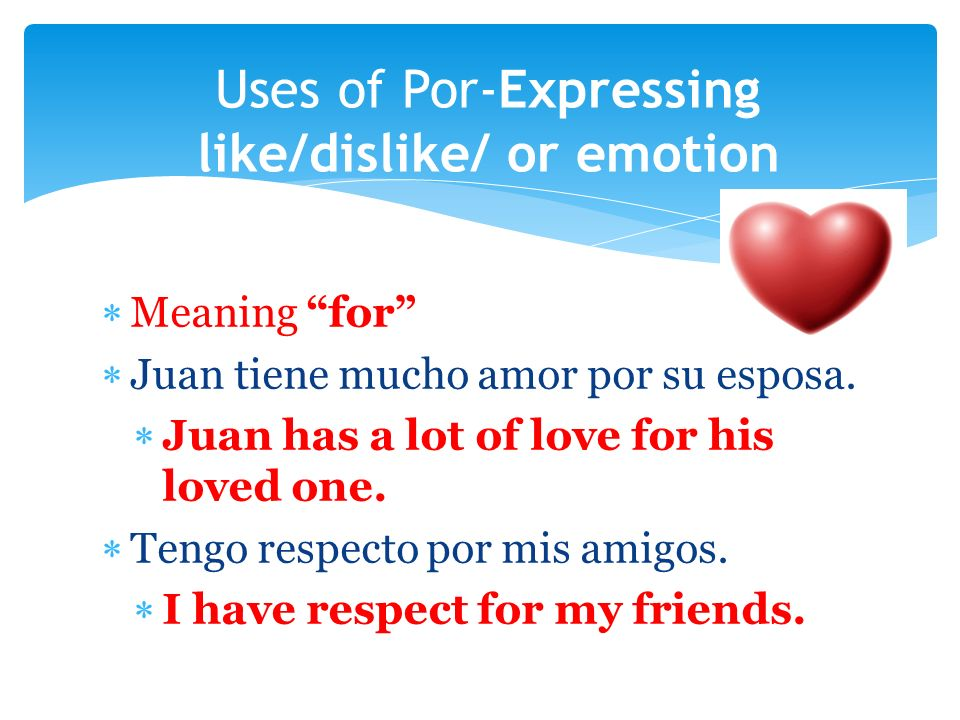 Meaning for Juan tiene mucho amor por su esposa. Juan has a lot of love for his loved one.