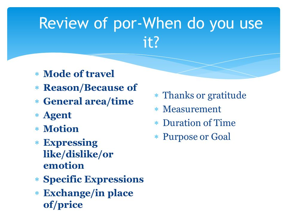 Mode of travel Reason/Because of General area/time Agent Motion Expressing like/dislike/or emotion Specific Expressions Exchange/in place of/price Review of por-When do you use it