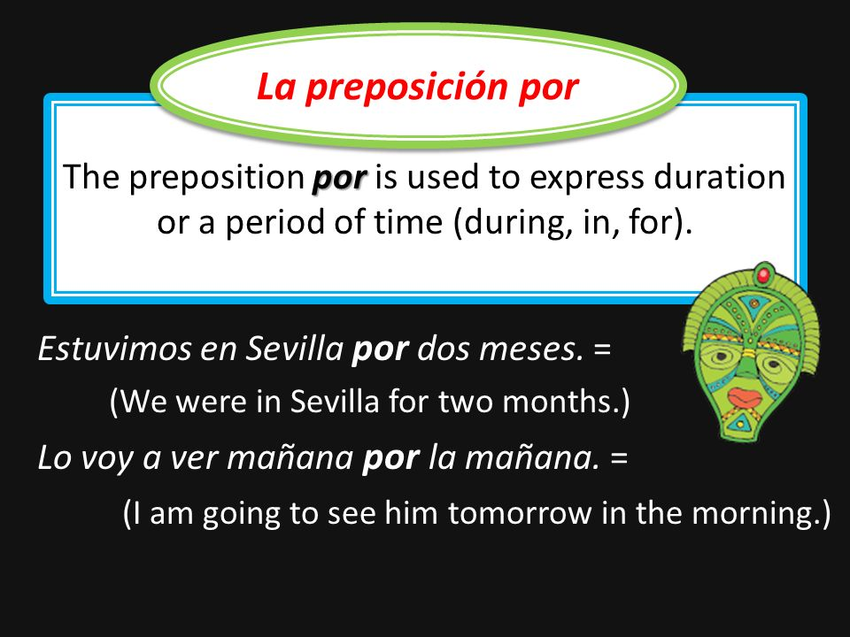 por para The prepositions por and para are often confused because they can both mean for in English.