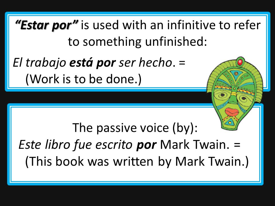 Por Por is often used with the verbs ir, venir, pasar, mandar, volver, preguntar, regresar and enviar.