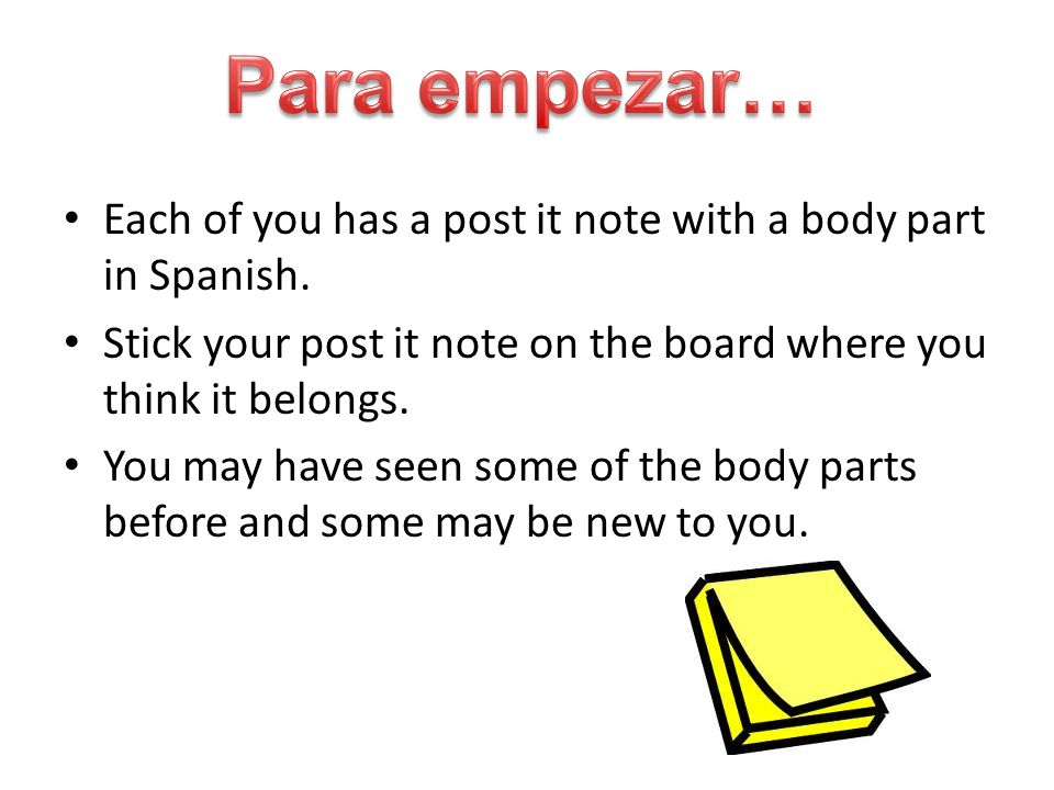 Each of you has a post it note with a body part in Spanish.