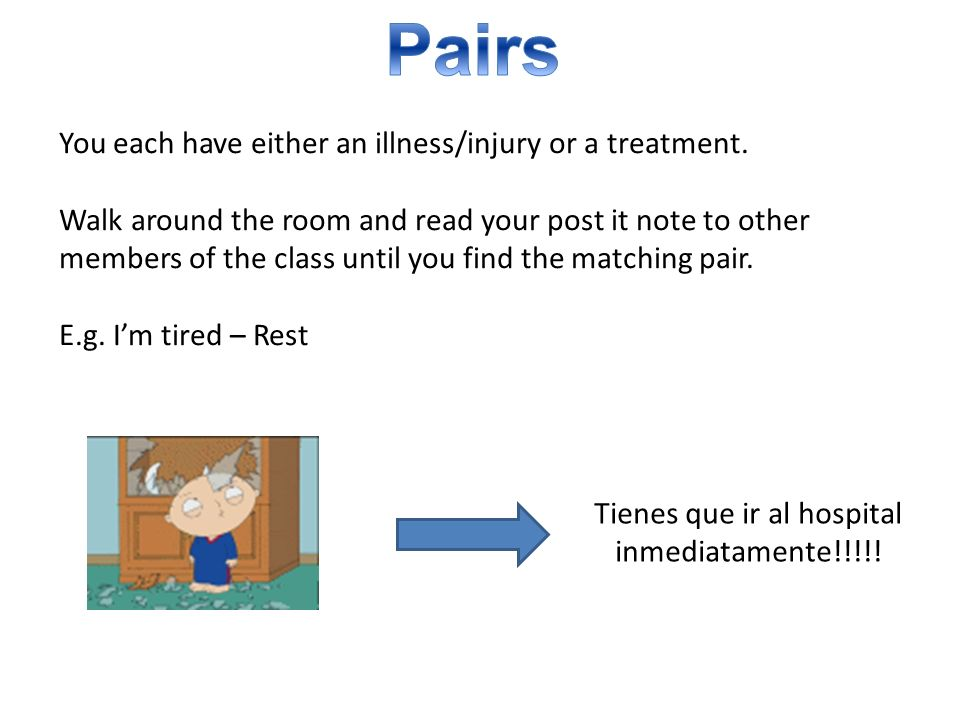 You each have either an illness/injury or a treatment.