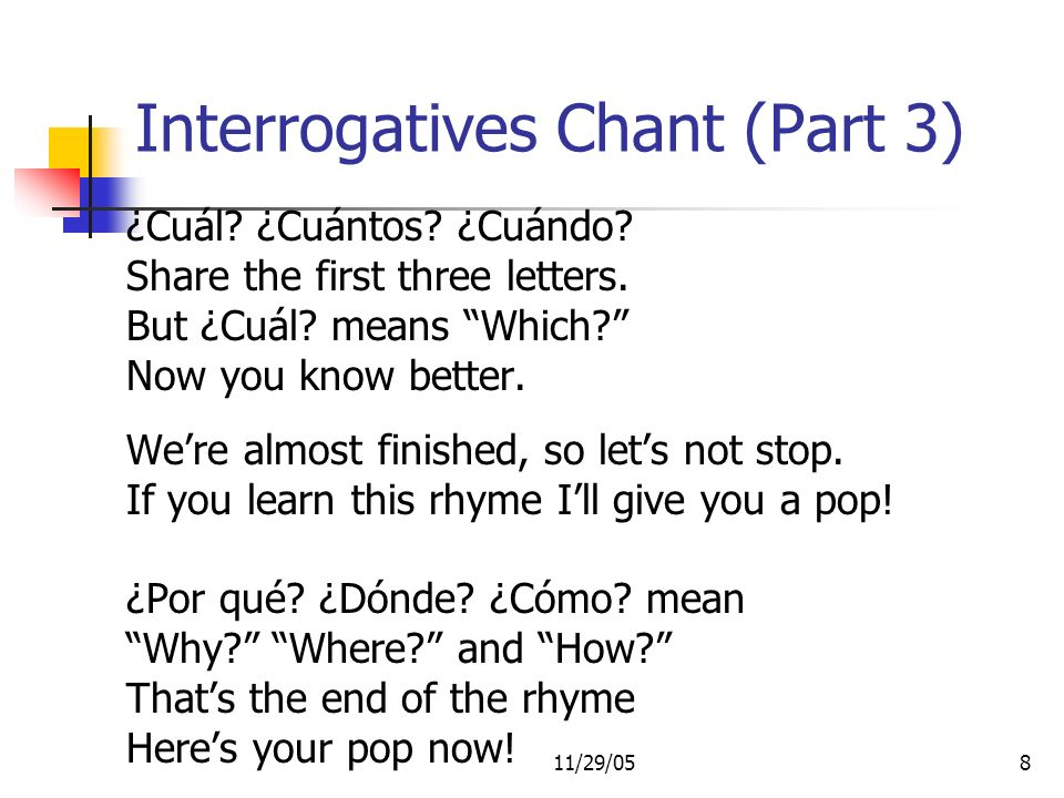 11/29/058 Interrogatives Chant (Part 3) ¿Cuál. ¿Cuántos.