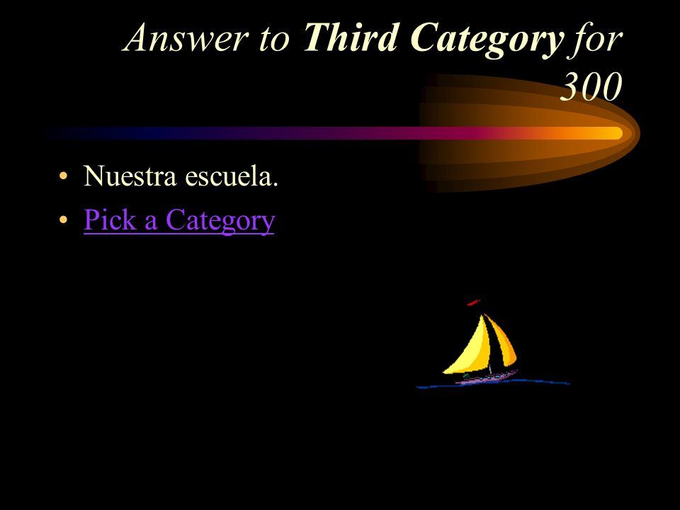 Third Category for 300 How do you say, Our school in Spanish