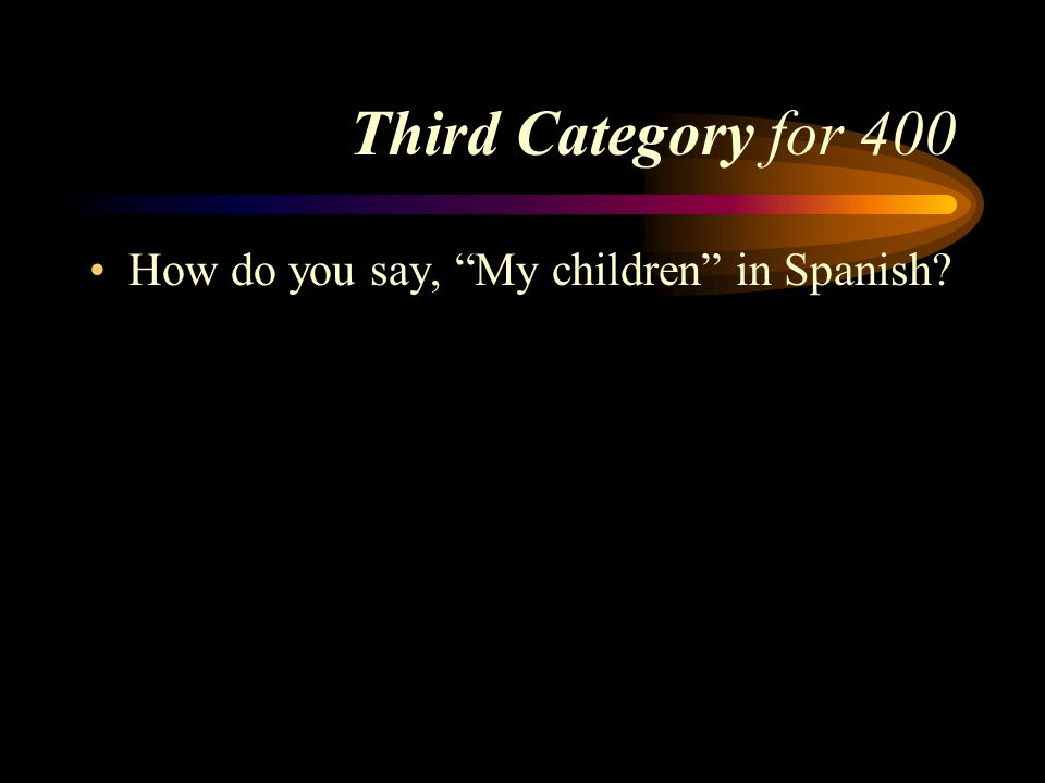 Answer to Third Category for 300 Nuestra escuela. Pick a Category