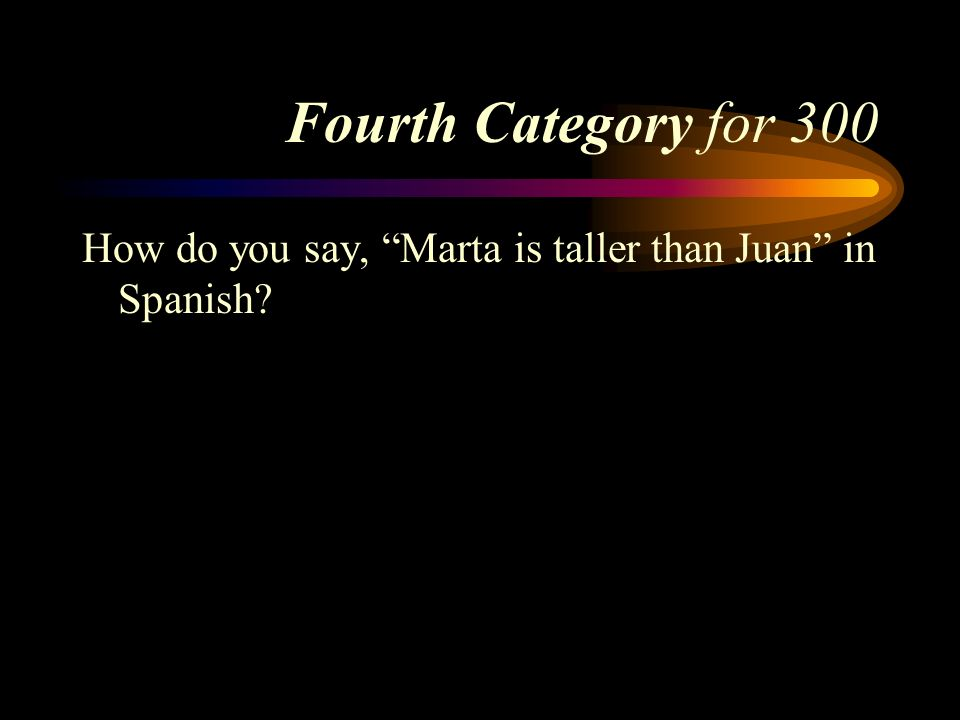 Answer to Fourth Category for 200 Más que. Pick a Category