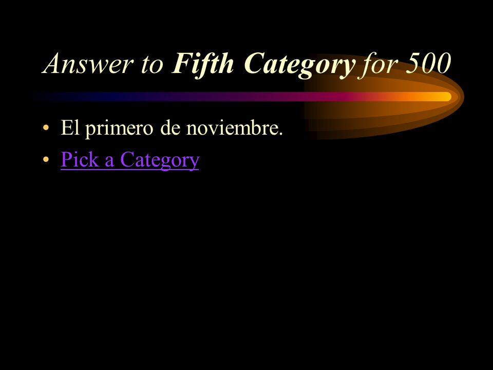 Fifth Category for 500 What does November 1 mean in Spanish