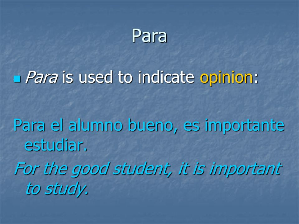 Por versus Para There is an exception to the recipient rule: There is an exception to the recipient rule: If the recipient is receiving a feeling or emotion, then we use por.