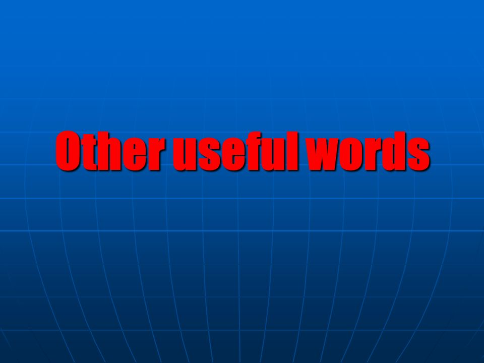 Other useful words