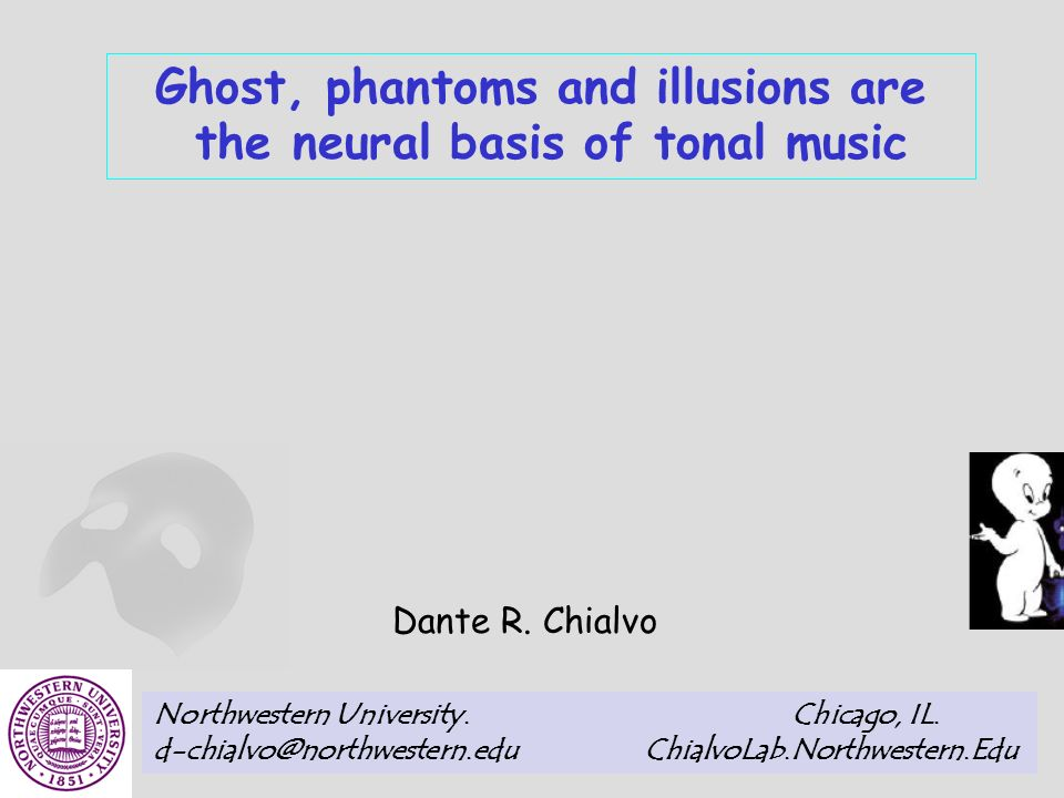 Ghost, phantoms and illusions are the neural basis of tonal music Dante R.