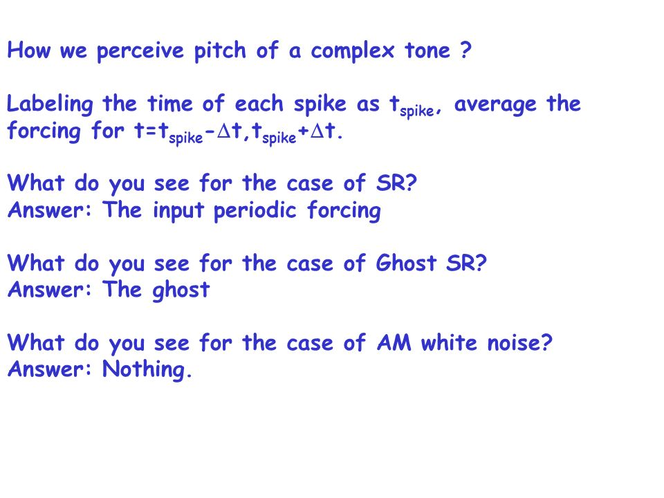 How we perceive pitch of a complex tone .
