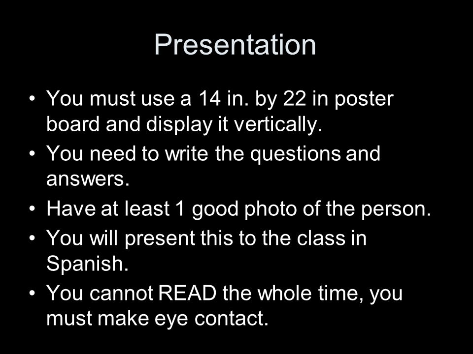 Presentation You must use a 14 in. by 22 in poster board and display it vertically.