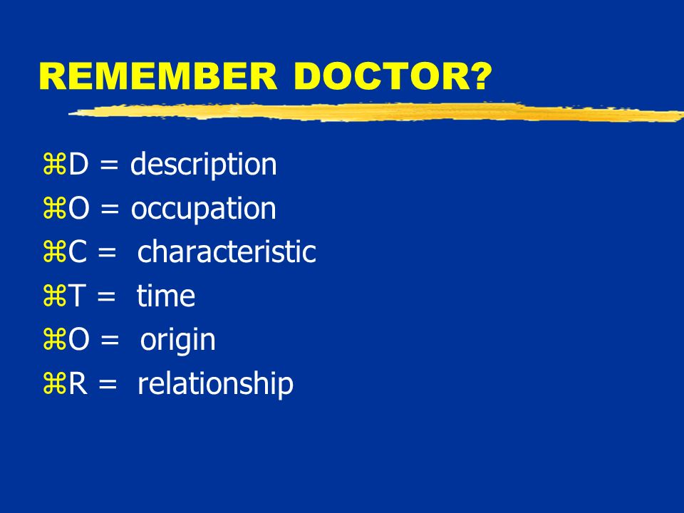 REMEMBER DOCTOR.
