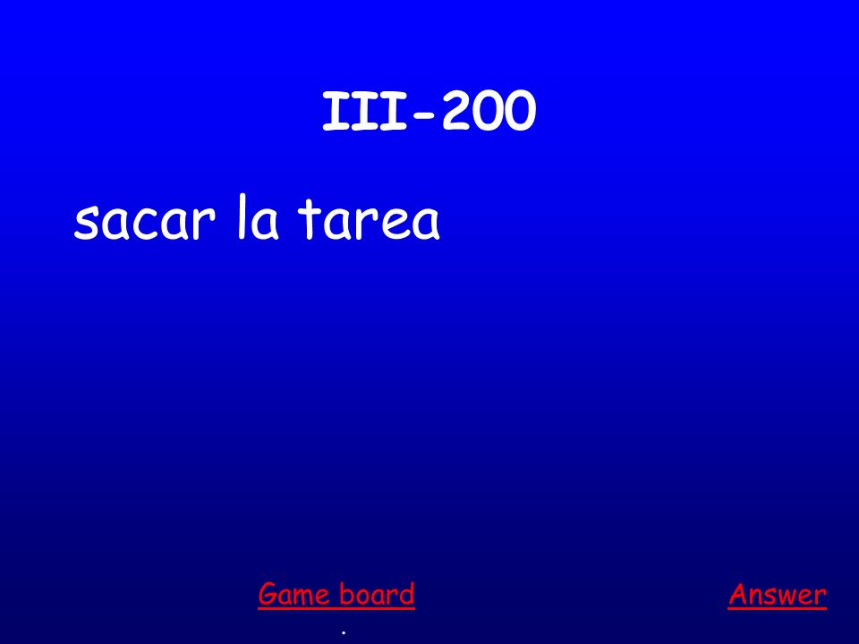 III-100 estudiar Answer. Game board