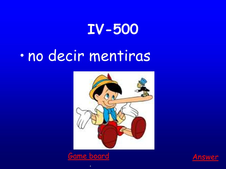 IV-400 no maquillarse tanto (so much) Answer. Game board