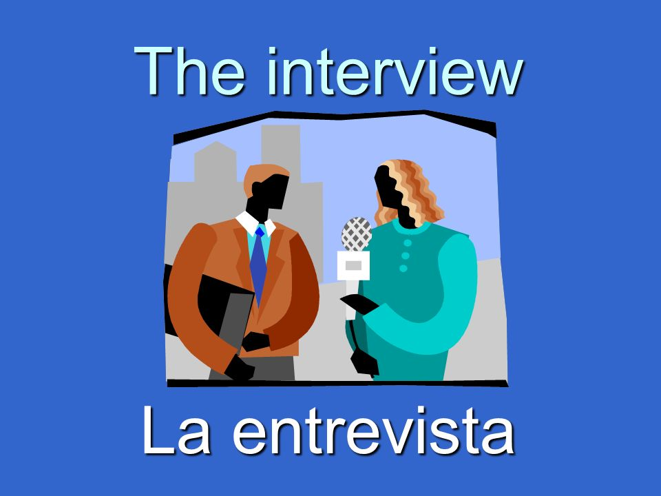 The interview La entrevista