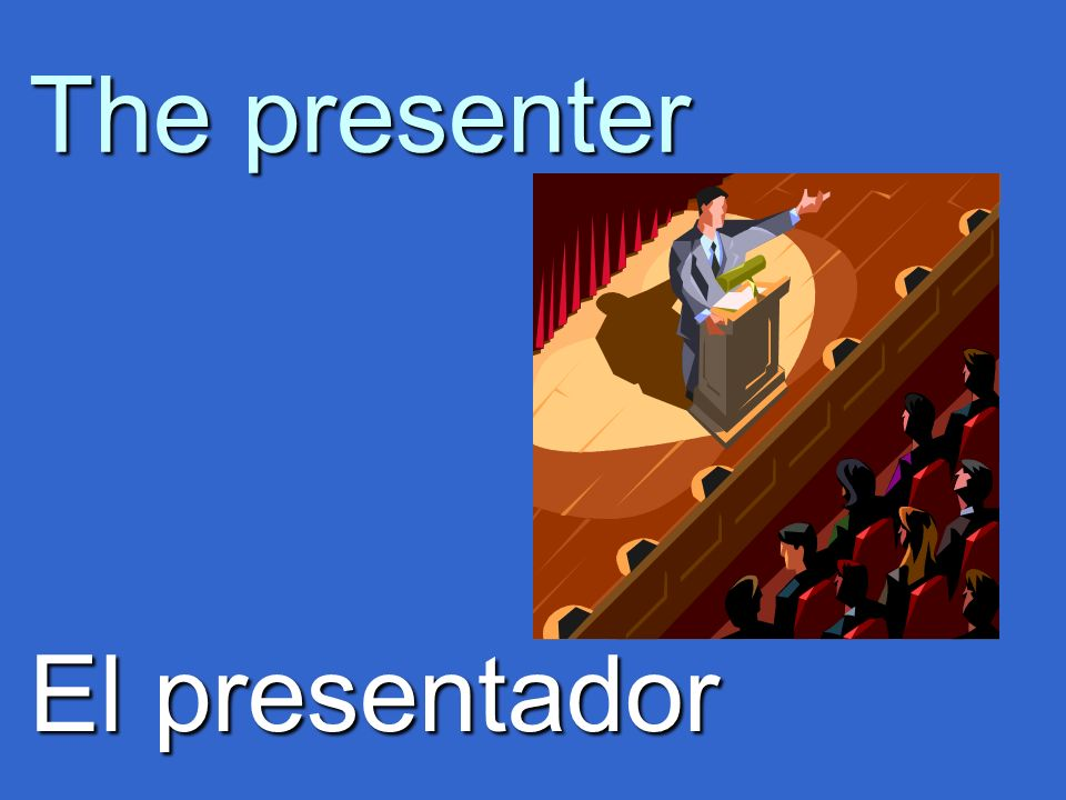 The presenter El presentador
