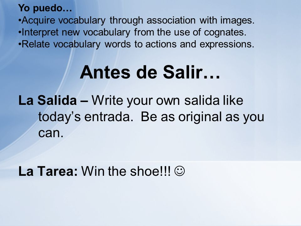 Antes de Salir… La Salida – Write your own salida like todays entrada.