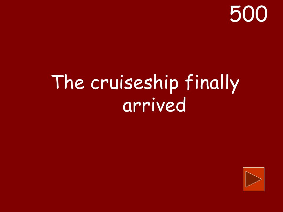 The cruiseship finally arrived 500