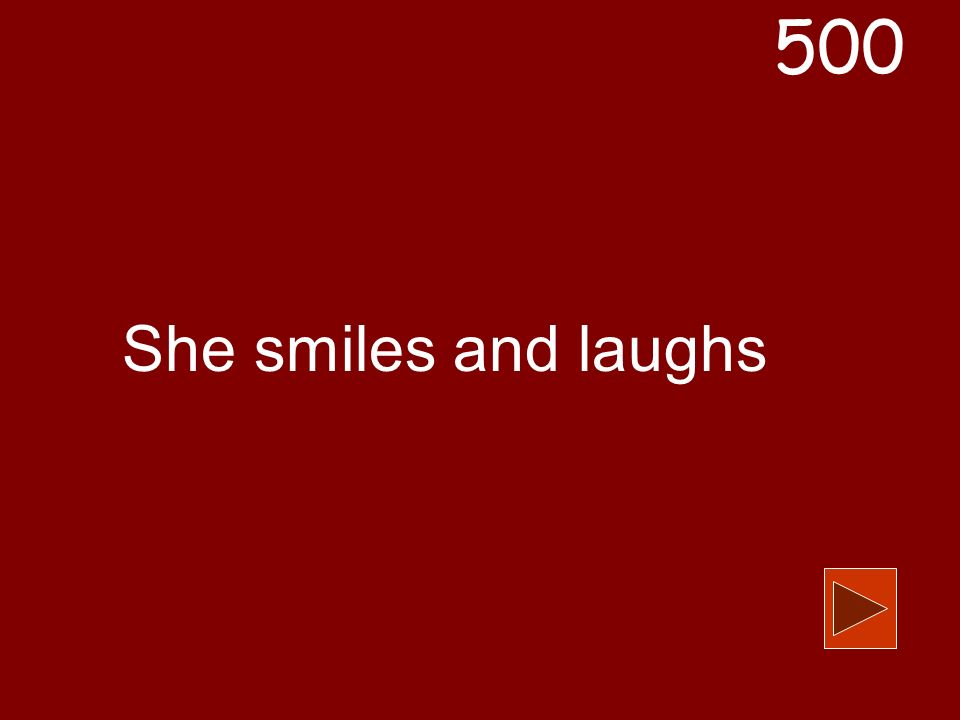 500 She smiles and laughs