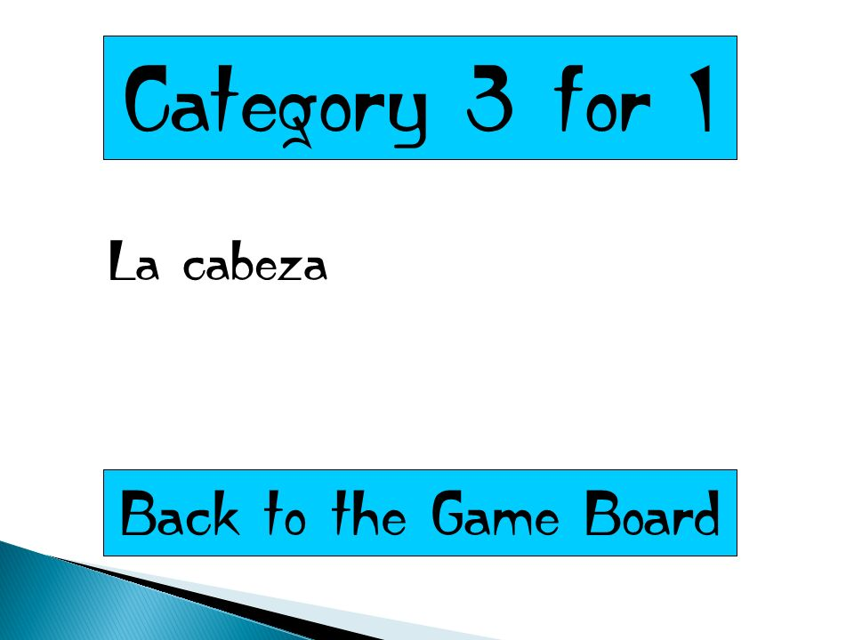 Category 3 for 1 La cabeza Back to the Game Board