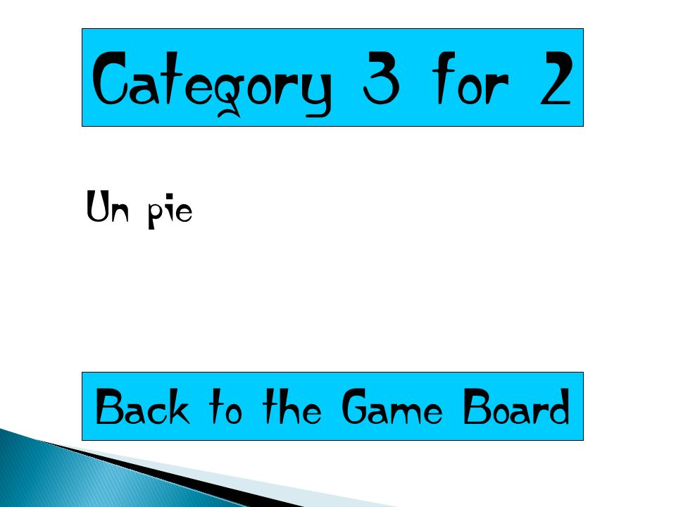 Category 3 for 2 Un pie Back to the Game Board