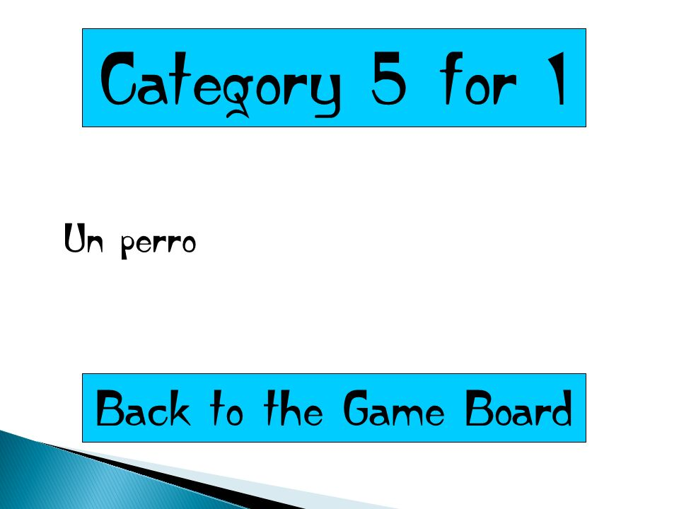 Category 5 for 1 Un perro Back to the Game Board