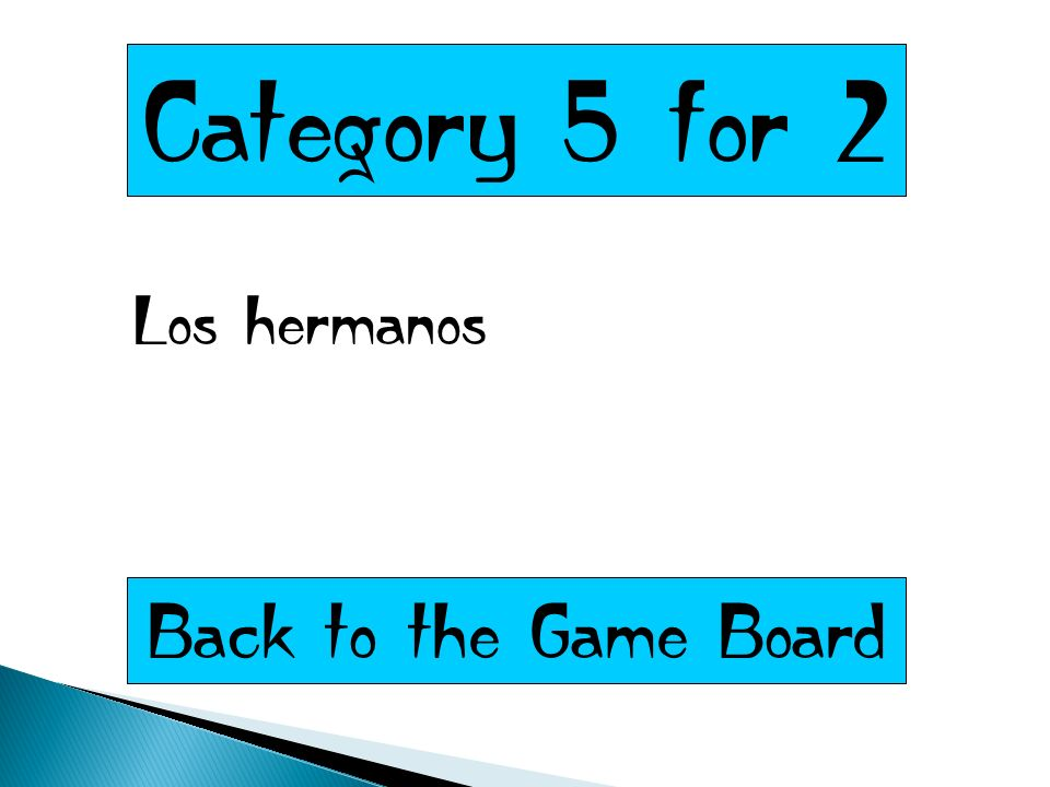 Category 5 for 2 Los hermanos Back to the Game Board
